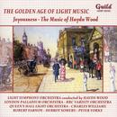 The Golden Age Of Light Music: Joyousness - The Music Of Haydn Wood thumbnail