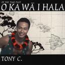 O Ka Wa I Hala (Of The Time Past) thumbnail