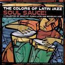 Colors Of Latin Jazz: Soul Sauce! thumbnail