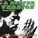 A Ruffer Version - Johnny Clarke  At King Tubby's 1974-1978 thumbnail