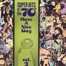 Super Hits Of The '70s - Have A Nice Day, Vol.03 thumbnail