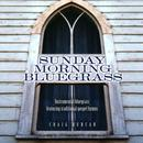 Sunday Morning Bluegrass: Instrumental Bluegrass Featuring Traditional Gospel Hymns thumbnail