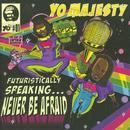 Futuristically Speaking: Never Be Afraid thumbnail