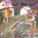 Elijah Drop Your Gun thumbnail