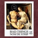 Bad Things (Single) thumbnail