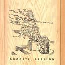 Goodbye, Babylon thumbnail