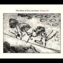 The Music Of Eric Von Essen, Volume III thumbnail