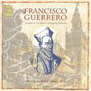 Francisco Guerrero: Vespers For All Saints; Missa Por Defunctis thumbnail