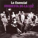 Lo Esencial: Orquesta De La Luz thumbnail