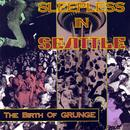 Sleepless In Seattle: The Birth Of Grunge thumbnail