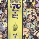 Super Hits Of The '70s: Have A Nice Day, Vol. 1 thumbnail