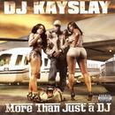 More Than Just A Dj: Dj Kayslay (Explicit) thumbnail
