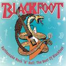 Rattlesnake Rock 'N' Roll - The Best Of Blackfoot thumbnail