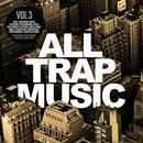 All Trap Music, Vol. 3 thumbnail