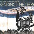 Bending The Dark thumbnail