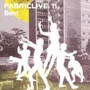 Fabriclive. 11: Bent thumbnail