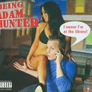 Being Adam Hunter (Explicit) thumbnail
