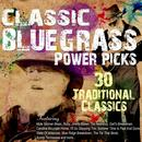 Classics Bluegrass Power Picks: 30 Traditional Favorties thumbnail