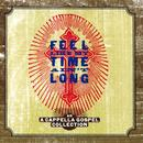 Feel Like My Time Ain't Long: An A Capella Gospel Collection thumbnail