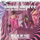 Part Of My Past: The Simon Dupree & The Big Sound Anthology thumbnail