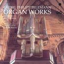 Georg Philipp Telemann - Organ Works thumbnail