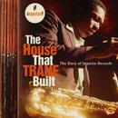 The House That Trane Built: The Story Of Impulse Records thumbnail