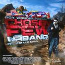 "Boy Wonder Presents: Chosen Few Urbano ""El Journey"" thumbnail"