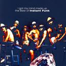 I Got My Mind Made Up - The Best Of Instant Funk thumbnail