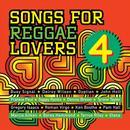 Songs For Reggae Lovers Vol. 4 thumbnail