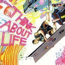 Think About Life thumbnail