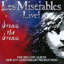 Les Miserables Live! Dream The Dream thumbnail
