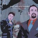 Don't Ask Why (Remixes) thumbnail