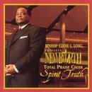 Bishop Eddie L. Long Presents The New Birth Total Praise Choir: Spirit and Truth thumbnail