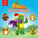 Franklin And The Adventures Of The Noble Knights thumbnail