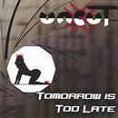 Tomorrow Is Too Late thumbnail