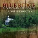 Blue Ridge Mountain Memories: 20 Gospel Favorites thumbnail