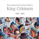 Condensed 21st Century Guide To King Crimson (1969-2003) thumbnail