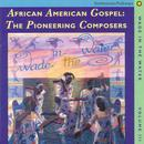 Wade In The Water, Vol. 3: African-American Gospel: The Pioneering Composers thumbnail