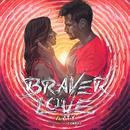Braver Love (Single) thumbnail