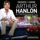 Encanto Del Caribe: Arthur Hanlon & Friends thumbnail