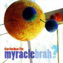 Can You Hear Myracle Brah thumbnail
