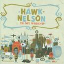 Hawk Nelson Is My Friend thumbnail