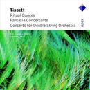 Tippett: Concerto for Double String Orchestra, Ritual Dances, etc. thumbnail