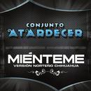 Mienteme (Version Norteno Chihuahua) (Single) thumbnail