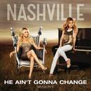 He Ain't Gonna Change (Single) thumbnail