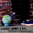 Lovin What I Do (Musical Perspectives) thumbnail