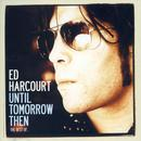 Until Tomorrow Then: The Best Of Ed Harcourt thumbnail