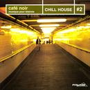 Cafe Noir: Chill House, Vol. 2 thumbnail
