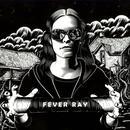Fever Ray (Live) thumbnail