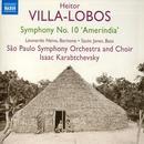 "Villa-Lobos: Symphony No. 10, ""Amerindia"" thumbnail"